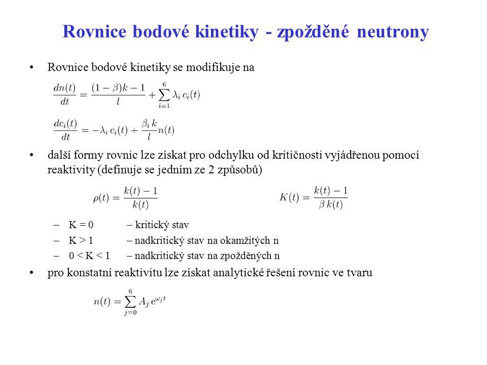 Rovnice bodové kinetiky - zpožděné neutrony Rovnice bodové kinetiky se modifikuje na další formy rovnic lze získat pro odchylku od kritičnosti vyjádře