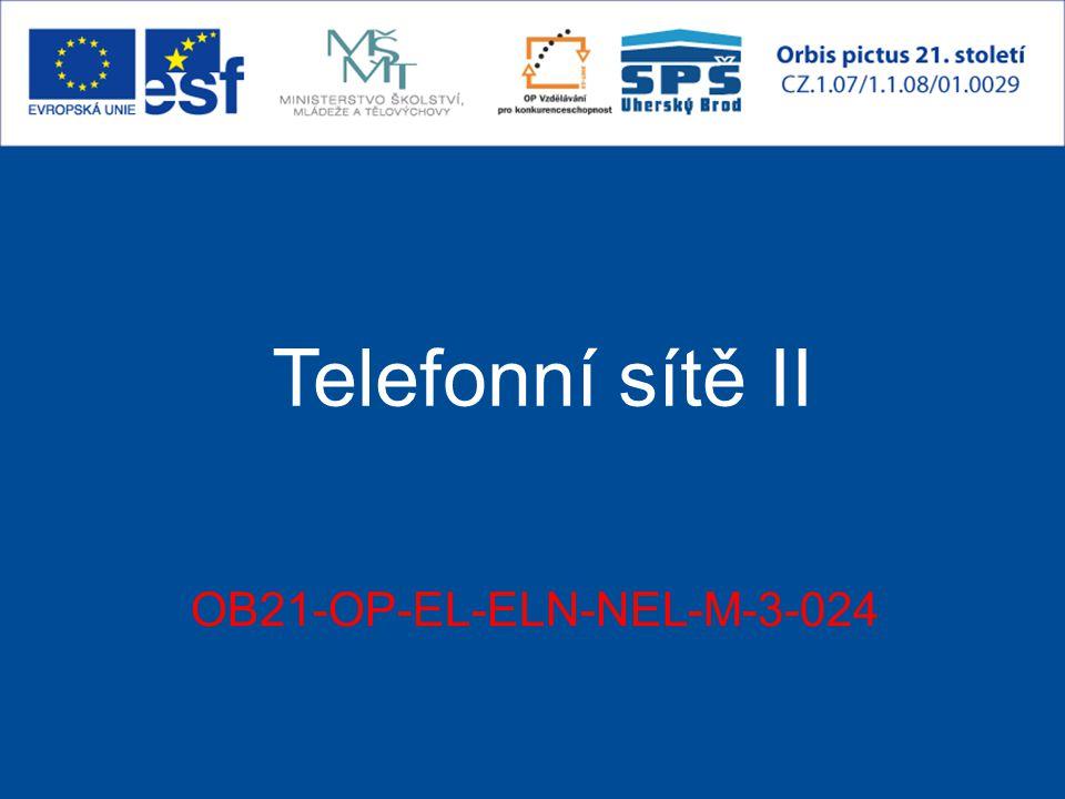 Telefonní sítě II OB21-OP-EL-ELN-NEL-M-3-024