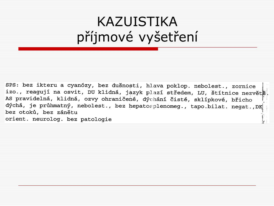 KAZUISTIKA psychiatrické vyšetření Vstupní psych.vyš.