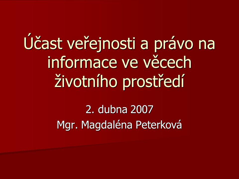 Účast veřejnosti a právo na informace ve věcech životního prostředí 2.