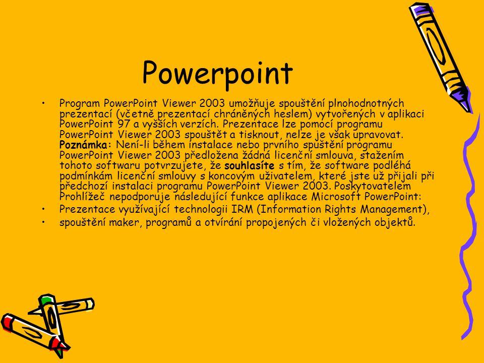 Powerpoint Program PowerPoint Viewer 2003 umožňuje spouštění plnohodnotných prezentací (včetně prezentací chráněných heslem) vytvořených v aplikaci Po
