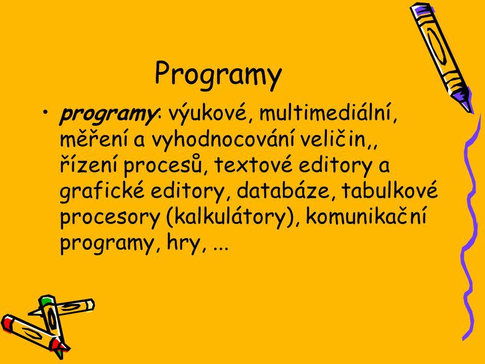 Programy programy: výukové, multimediální, měření a vyhodnocování veličin,, řízení procesů, textové editory a grafické editory, databáze, tabulkové pr