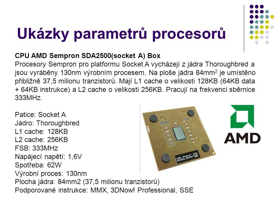 Ukázky parametrů procesorů CPU AMD Sempron SDA2500(socket A) Box Procesory Sempron pro platformu Socket A vycházejí z jádra Thoroughbred a jsou vyrábě