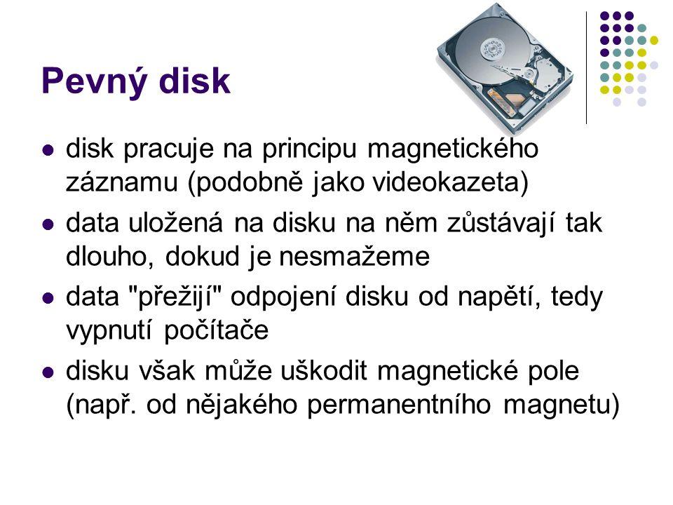 Pevný disk disk pracuje na principu magnetického záznamu (podobně jako videokazeta) data uložená na disku na něm zůstávají tak dlouho, dokud je nesmaž