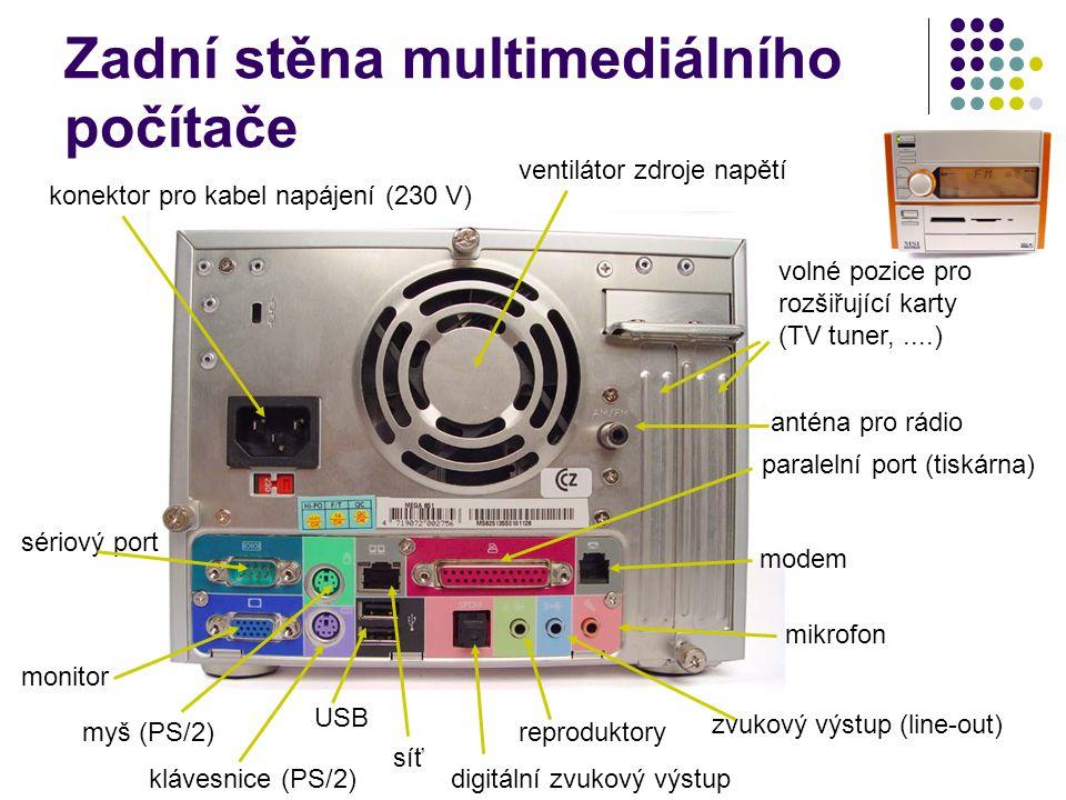 Zadní stěna multimediálního počítače konektor pro kabel napájení (230 V) ventilátor zdroje napětí klávesnice (PS/2) myš (PS/2) paralelní port (tiskárn