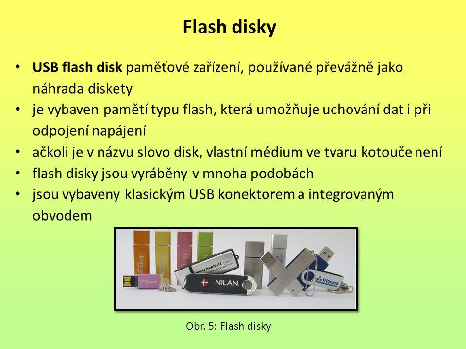 USB flash disk paměťové zařízení, používané převážně jako náhrada diskety je vybaven pamětí typu flash, která umožňuje uchování dat i při odpojení nap