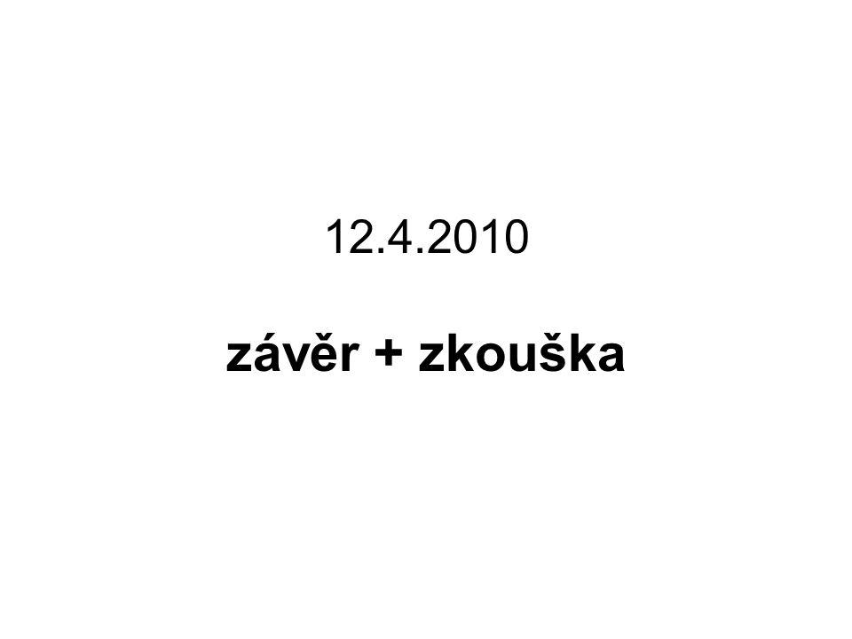 12.4.2010 závěr + zkouška