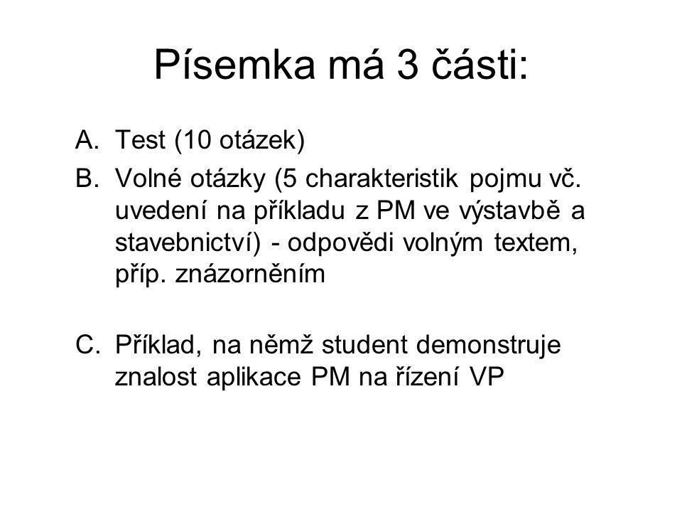 Písemka má 3 části: A.Test (10 otázek) B.Volné otázky (5 charakteristik pojmu vč.