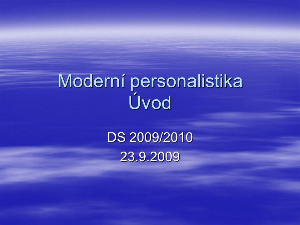 Moderní personalistika Úvod DS 2009/2010 23.9.2009