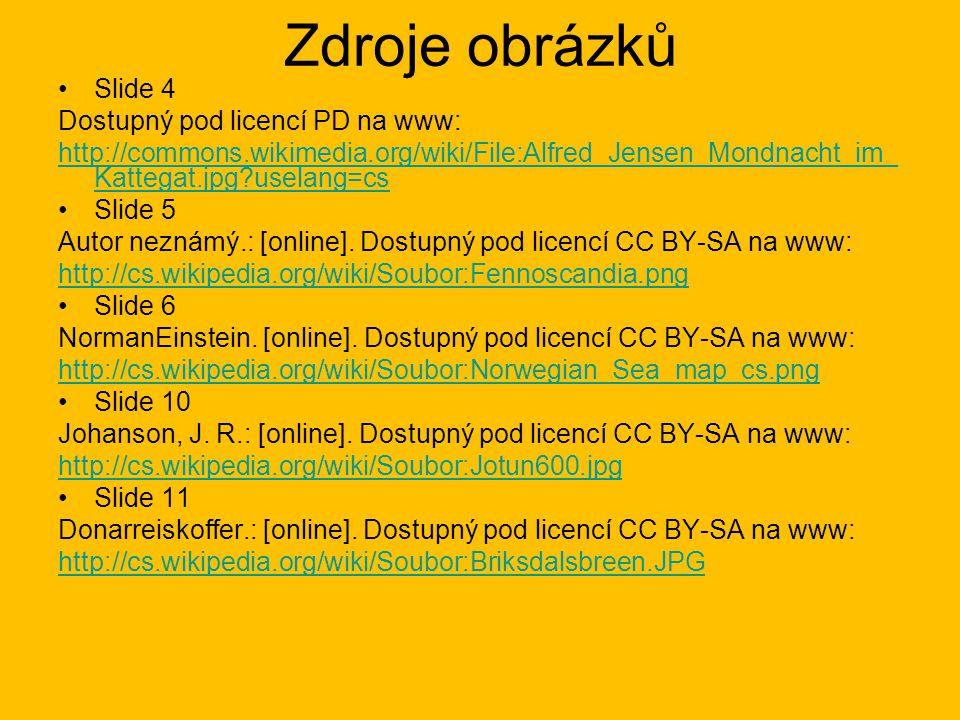 Zdroje obrázků Slide 4 Dostupný pod licencí PD na www: http://commons.wikimedia.org/wiki/File:Alfred_Jensen_Mondnacht_im_ Kattegat.jpg?uselang=cs Slid