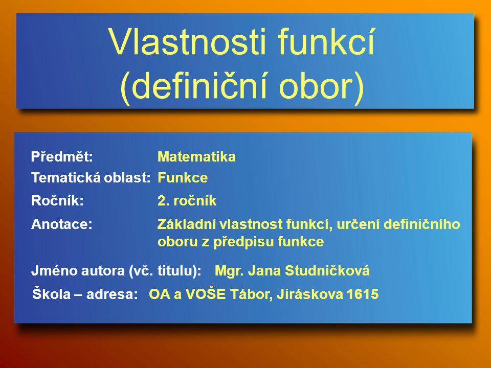 Vlastnosti funkcí (definiční obor) Jméno autora (vč.