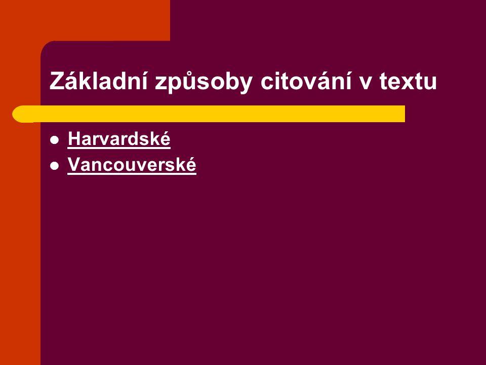 Základní způsoby citování v textu Harvardské Vancouverské