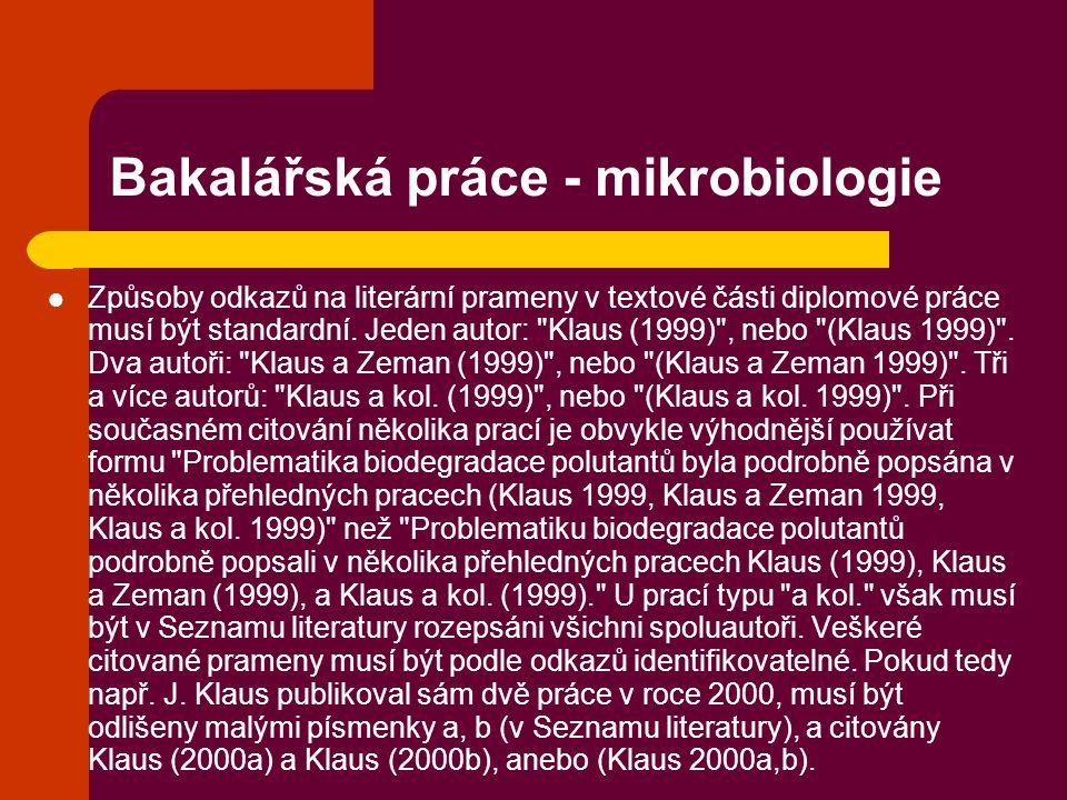 Bakalářská práce - mikrobiologie Způsoby odkazů na literární prameny v textové části diplomové práce musí být standardní. Jeden autor:
