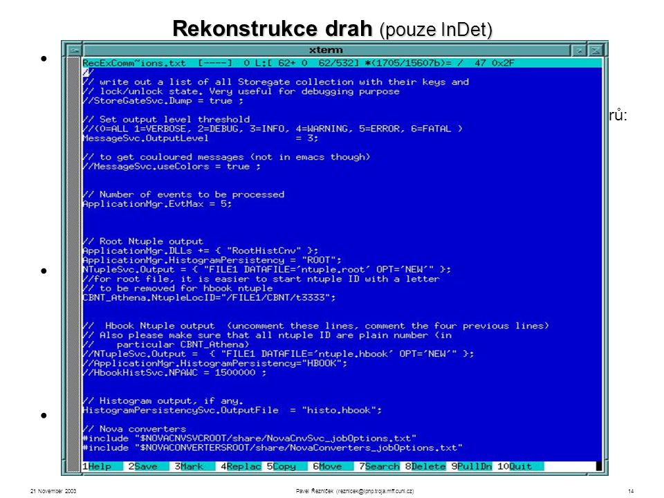 21 November 2003Pavel Řezníček (reznicek@ipnp.troja.mff.cuni.cz)14 2 rekonstrukční algoritmy: xKalman a iPatRec xKalman – původně vycházel z TRT (histogramování) a prováděl exptrapolaci do SCT a Pixel.