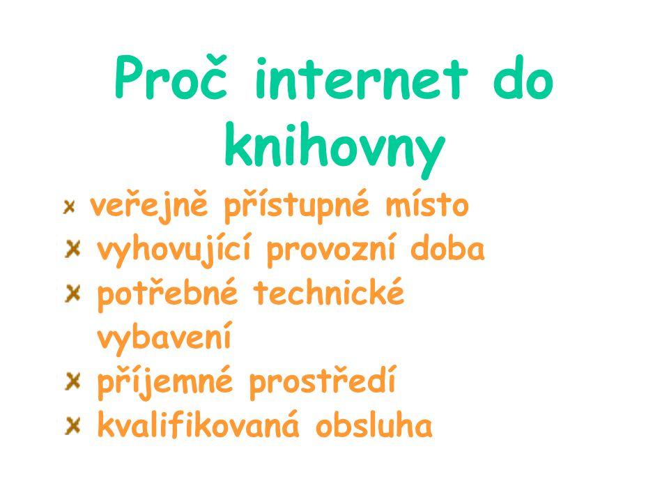 Připojování knihoven na internet dáno Knihovním zákonem (nejpozději do 31.12.2006) podporováno grantovými programy (např.