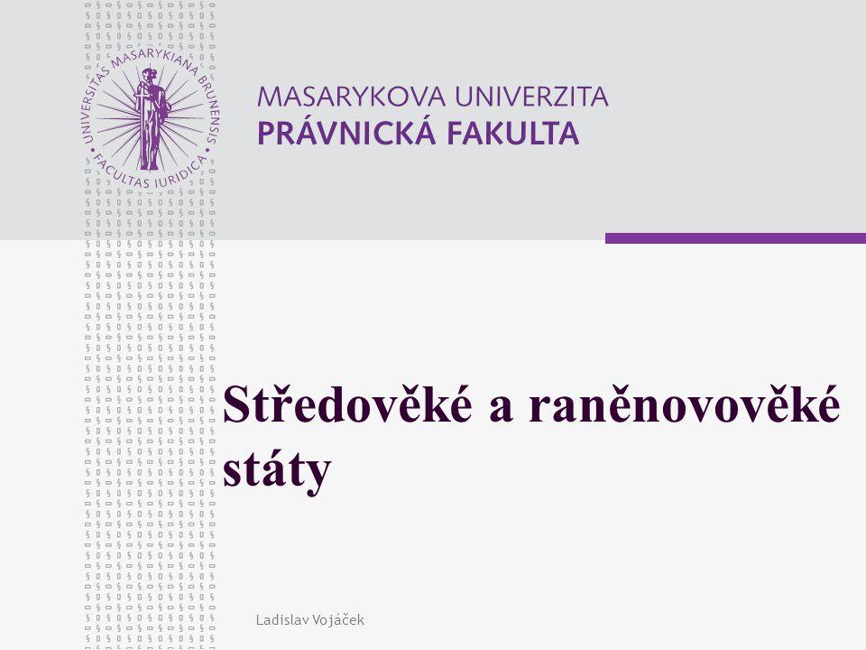 www.law.muni.cz Ladislav Vojáček3 Středověk (476 – různé události z 15.