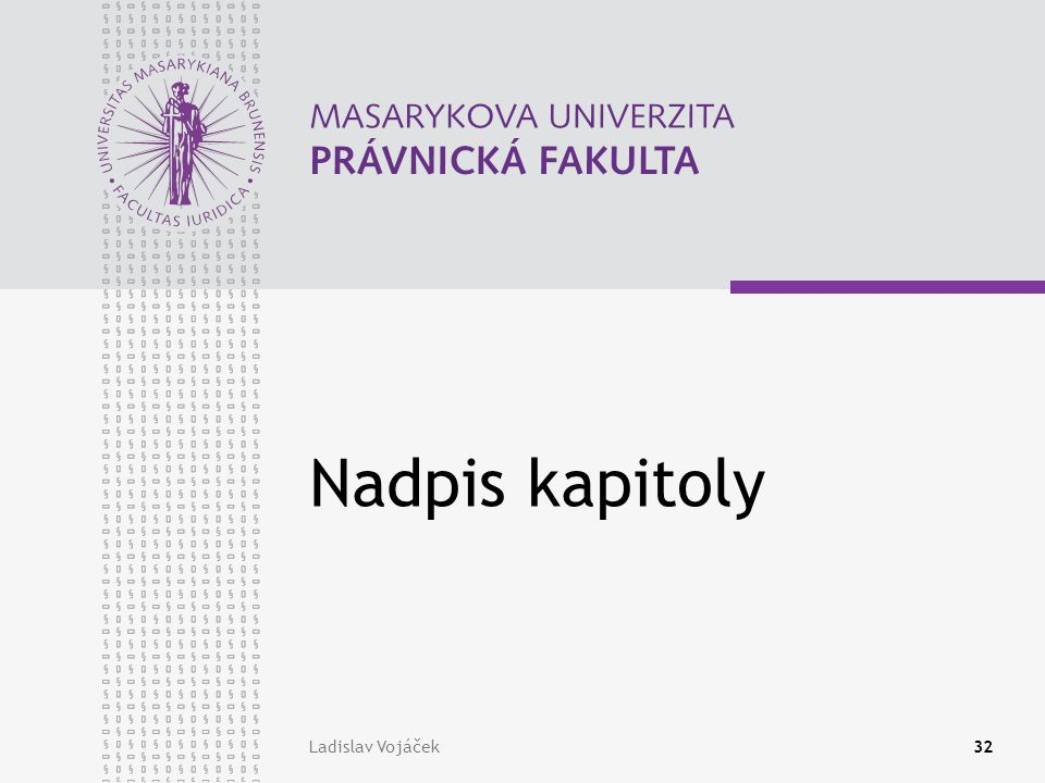 Ladislav Vojáček32 Nadpis kapitoly