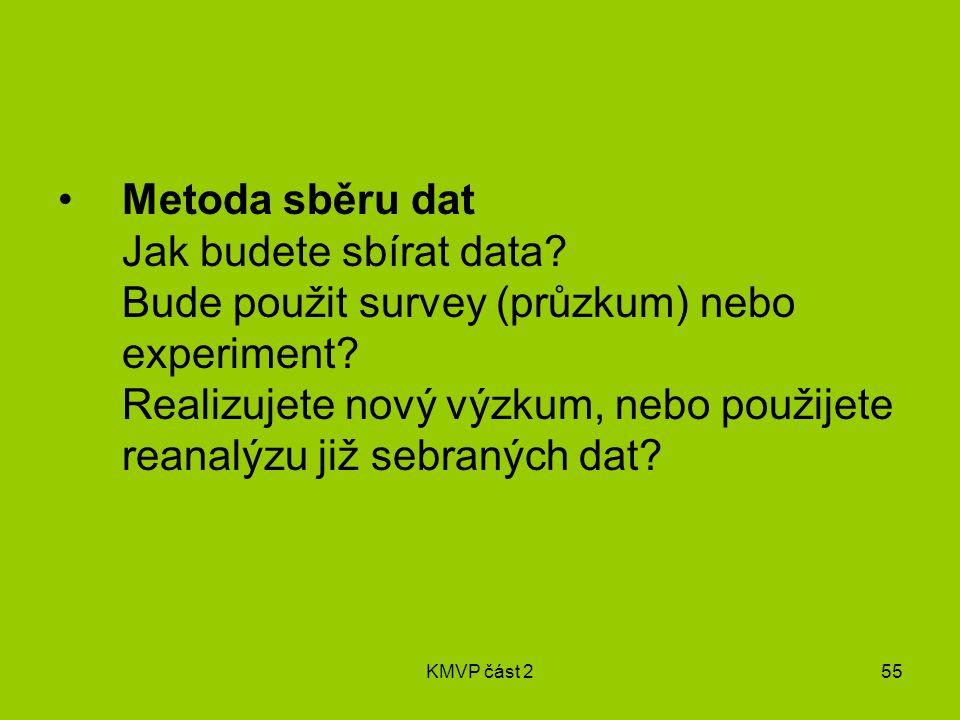 KMVP část 255 Metoda sběru dat Jak budete sbírat data.