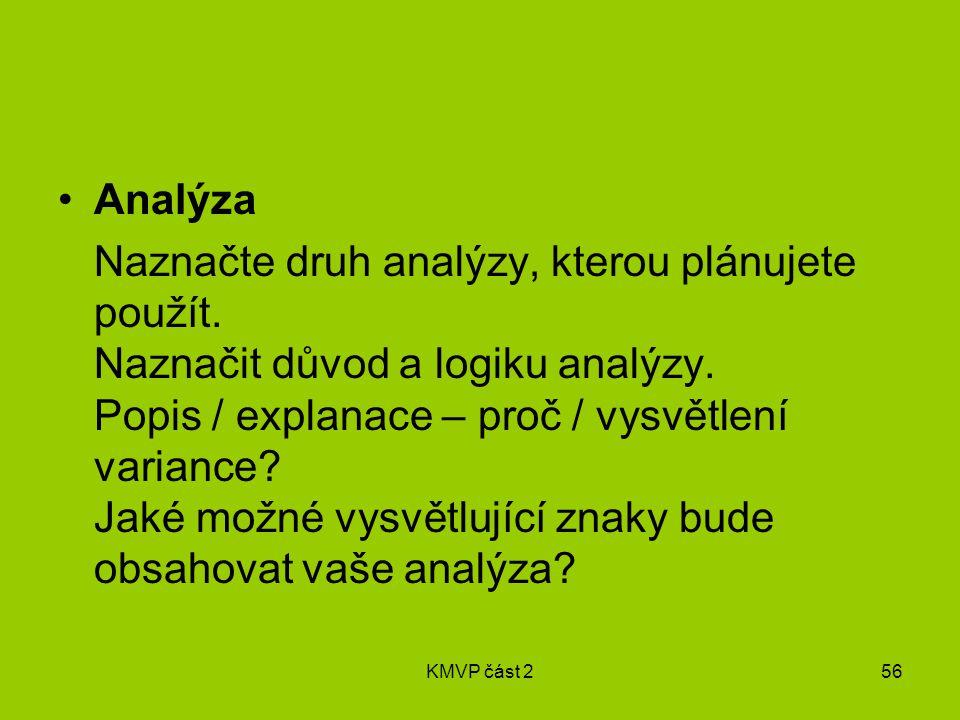 KMVP část 256 Analýza Naznačte druh analýzy, kterou plánujete použít.