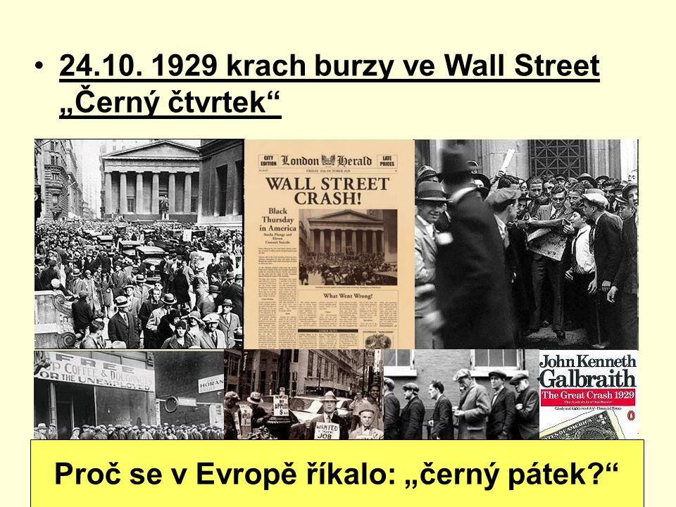 """24.10. 1929 krach burzy ve Wall Street """"Černý čtvrtek"""" Proč se v Evropě říkalo: """"černý pátek?"""""""