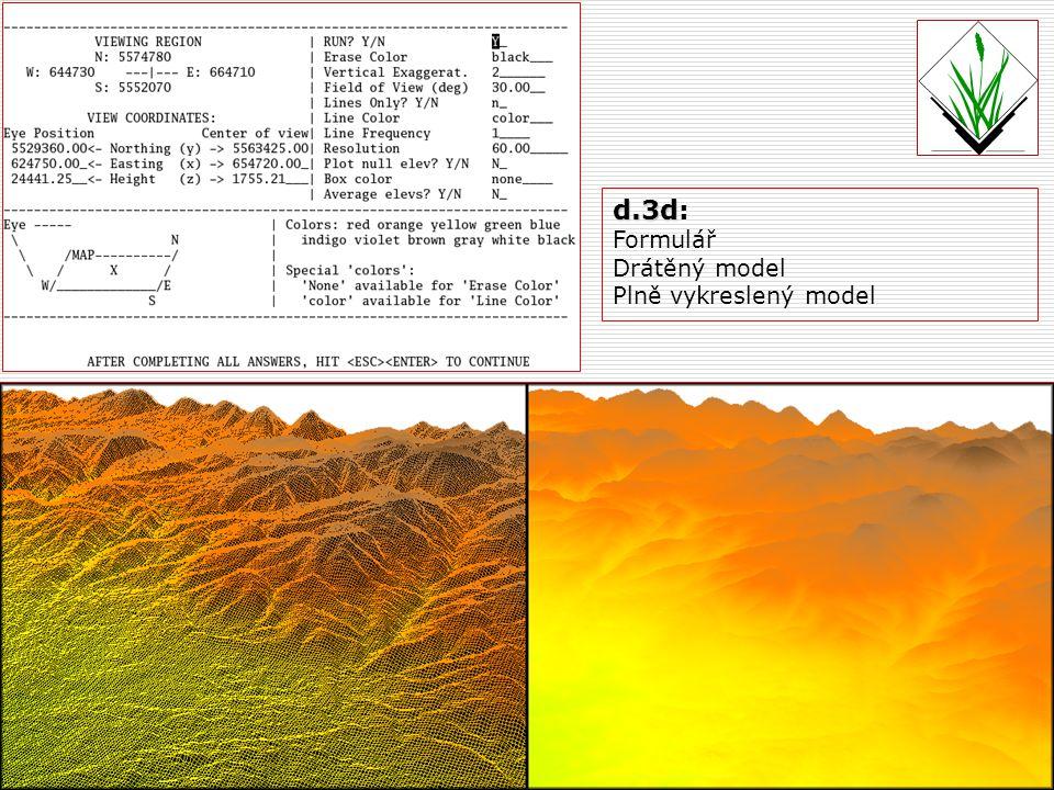  VRML 1.0  Vstup: DMT Rastr nad DMT  Nevhodný pro velké oblasti 2004/2005 Radek Hojgr p.vrml elev=name [color=name] [exag=float] output=namep.vrml