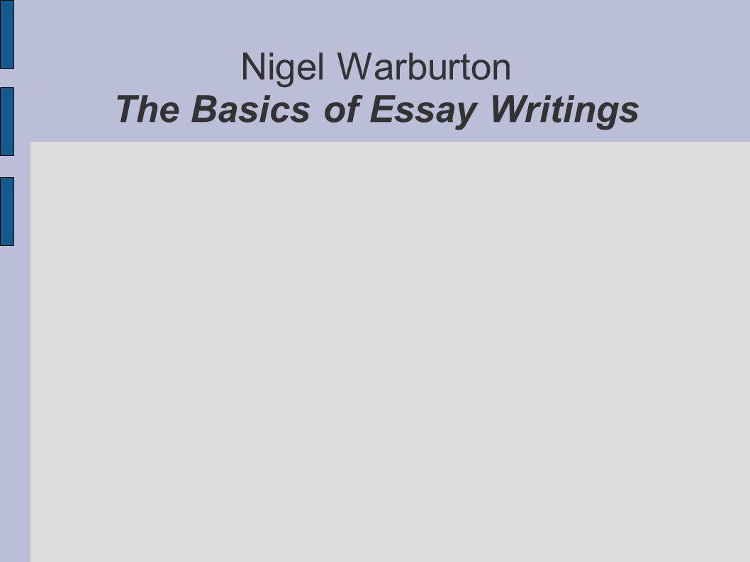 Nigel Warburton The Basics of Essay Writings