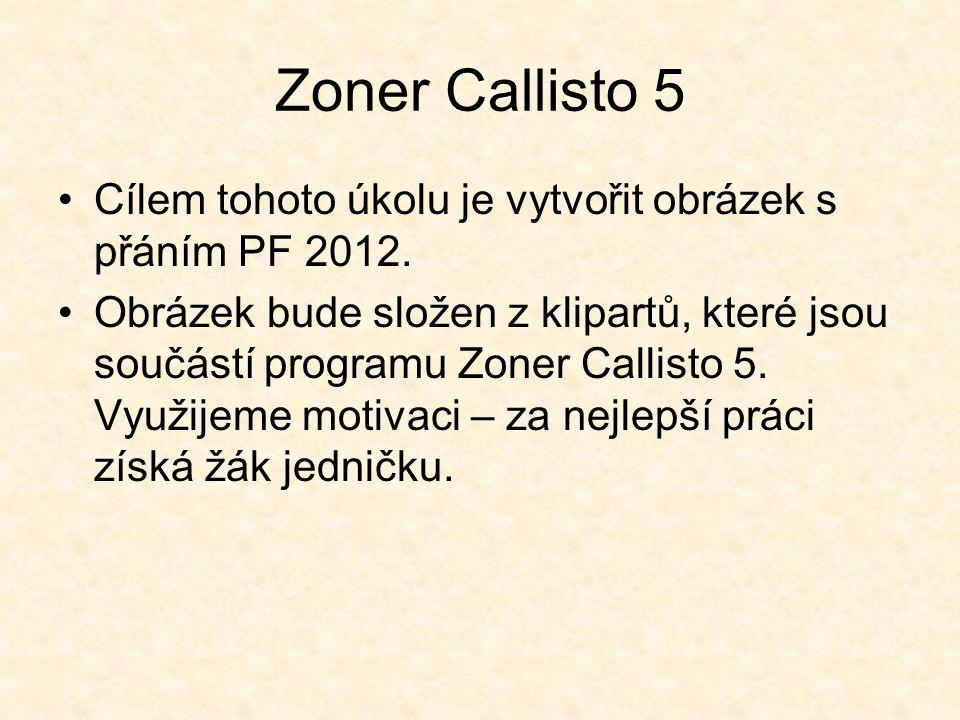 Zoner Callisto 5 Cílem tohoto úkolu je vytvořit obrázek s přáním PF 2012.