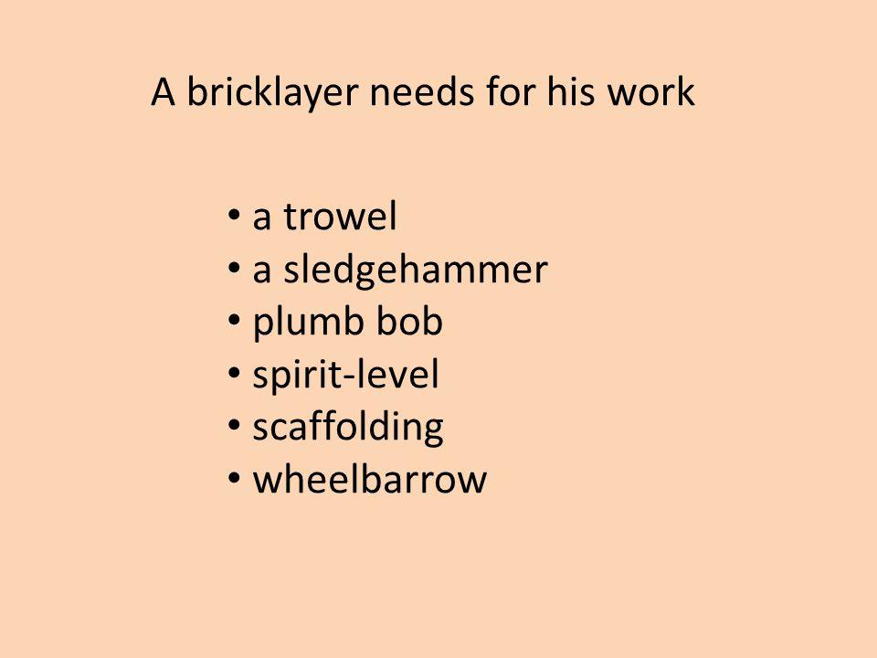 Obr. 2 Trowel … is used to spread mortar onto bricks. a handle flat metal blade