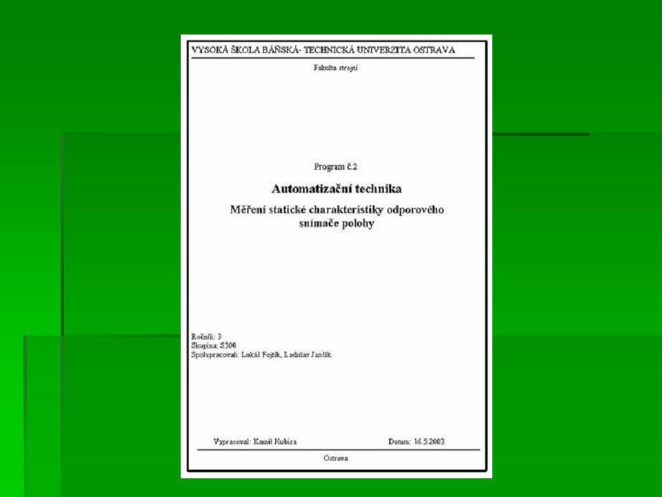 Následující části  Zadání a cíl práce  Metodika a použité vztahy - detailní postup práce  Soupis použitých přístrojů  Přehled výsledků - přehlednost  Rozbor získaných hodnot - odůvodnění výsledků  Závěr - stručné shrnutí výsledků