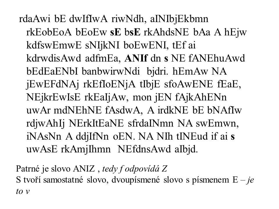 Pro výskyt znaků v textu n*Var (p) = ∑(p(i)-1/n) 2 = = ∑p(i) 2 - ∑2*p(i)/n + ∑1/n 2 = = ∑p(i) 2 - 2/n + 1/n = = ∑p(i) 2 - 1/n -= -=