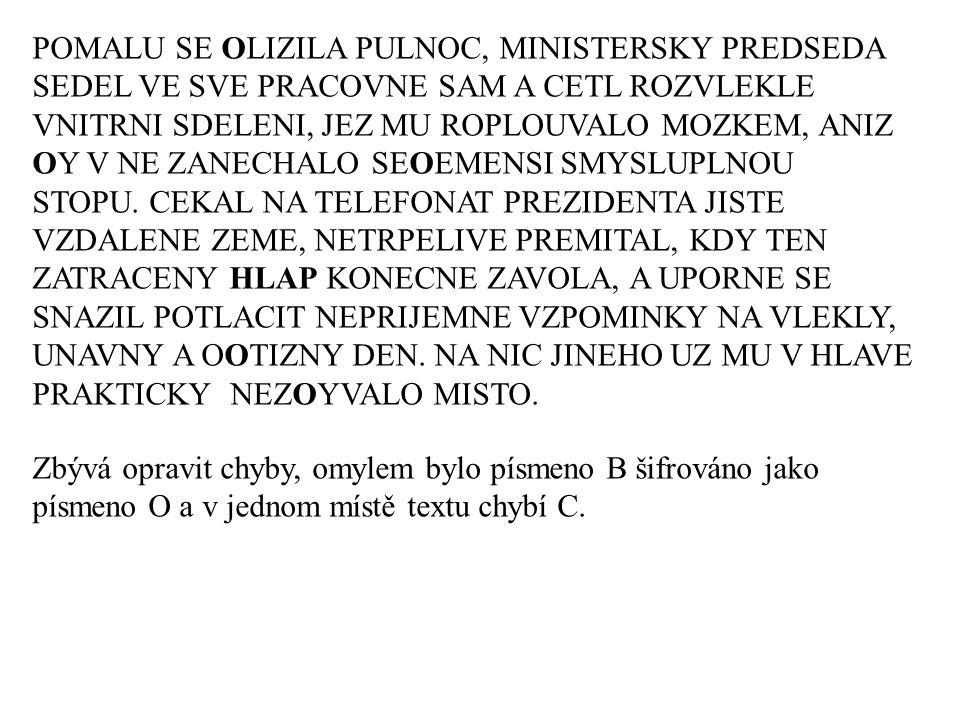 """Úkol Najděte texty v češtině (26 znaků), """"odborné počítačové češtině angličtině a ještě alespoň jenom jazyce a spočítejte jejich indexy koincidence."""