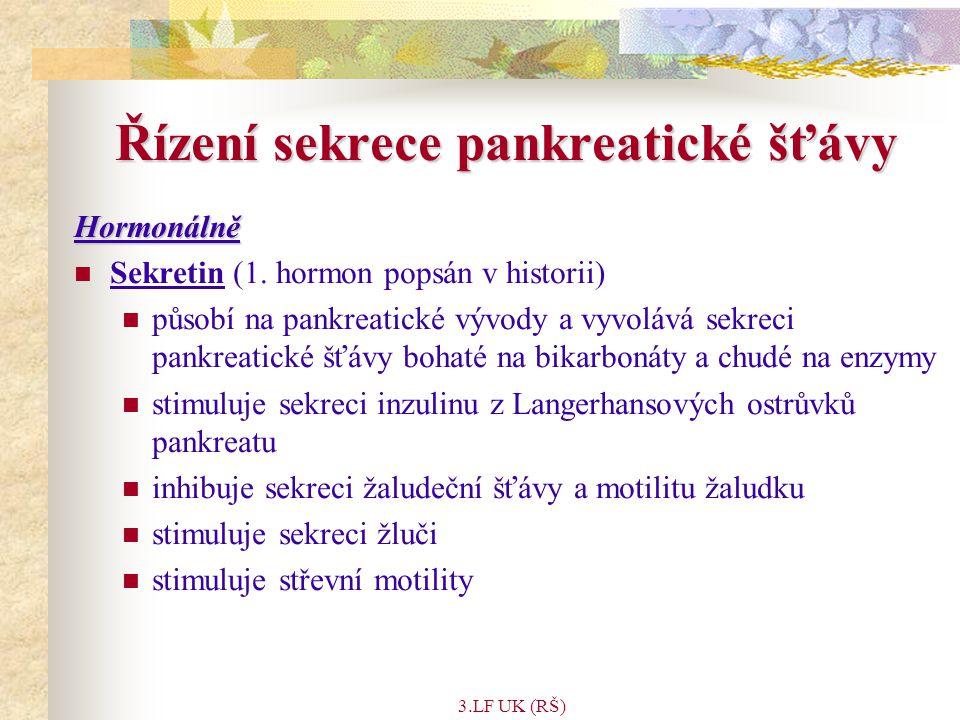 3.LF UK (RŠ) Řízení sekrece pankreatické šťávy Hormonálně Sekretin (1.
