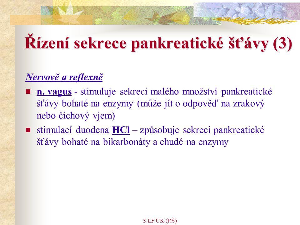 3.LF UK (RŠ) Řízení sekrece pankreatické šťávy (3) Nervově a reflexně n.