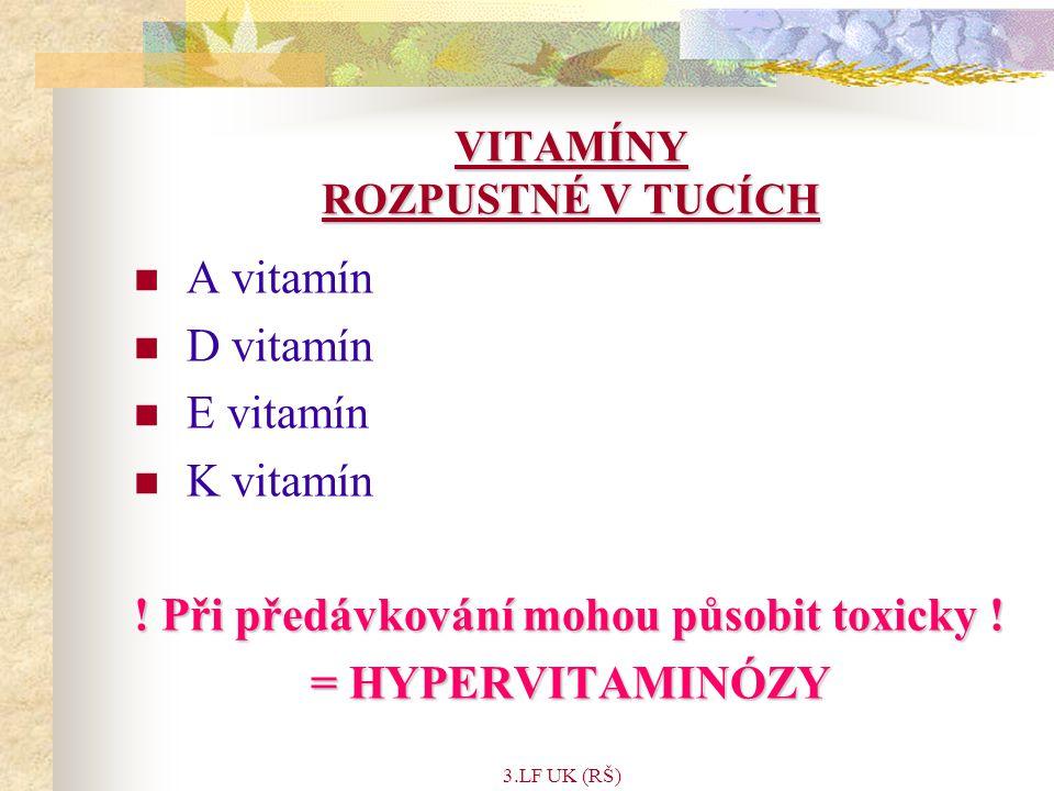 3.LF UK (RŠ) VITAMÍNY ROZPUSTNÉ V TUCÍCH A vitamín D vitamín E vitamín K vitamín .