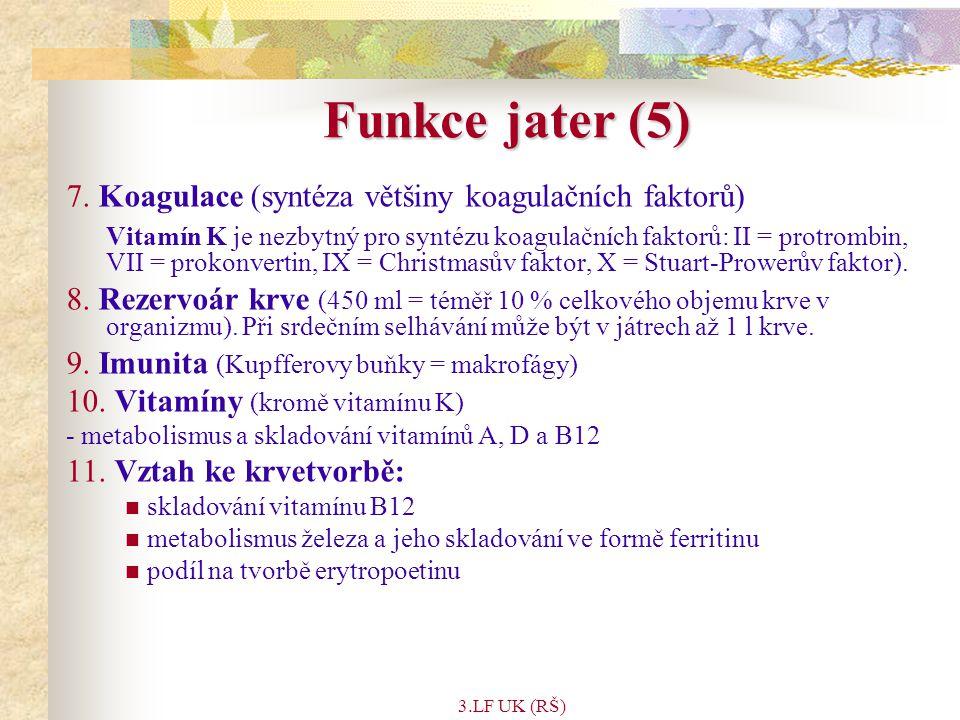 3.LF UK (RŠ) Funkce jater (5) 7.
