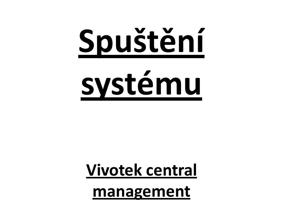 Spuštění systému Vivotek central management