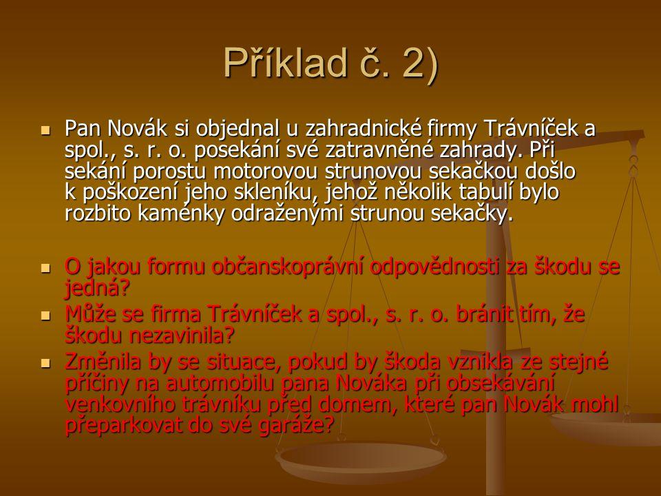 Příklad č. 2) Pan Novák si objednal u zahradnické firmy Trávníček a spol., s.