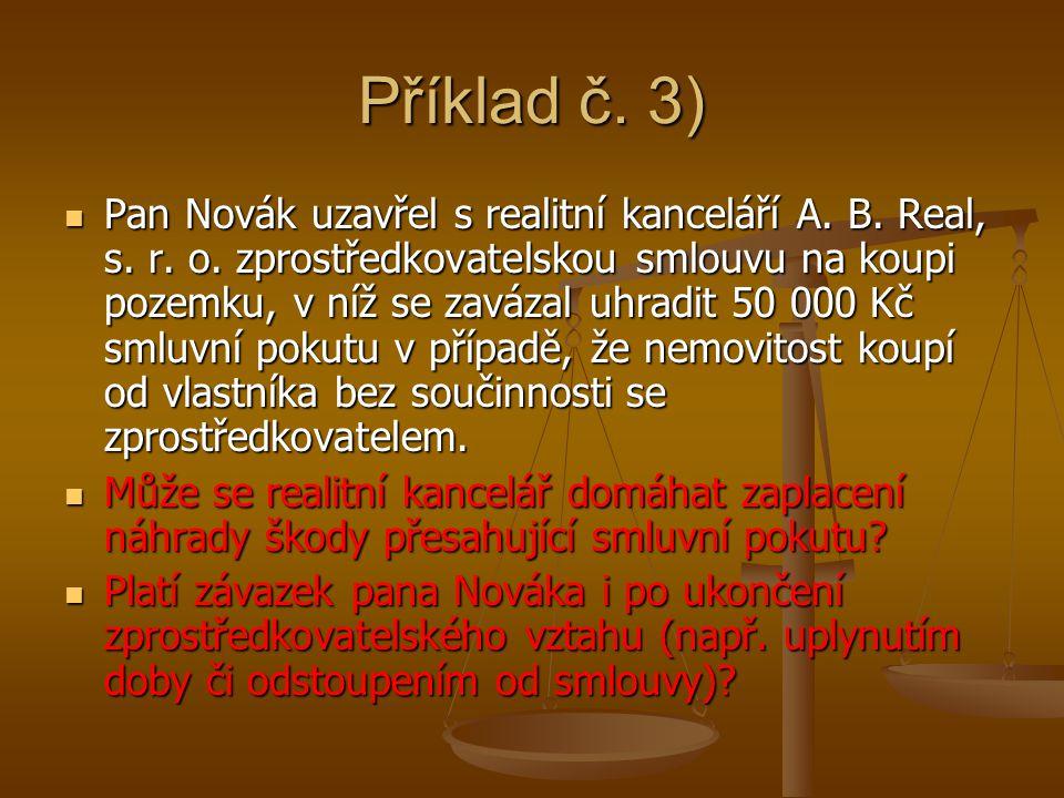 Příklad č.3) Pan Novák uzavřel s realitní kanceláří A.