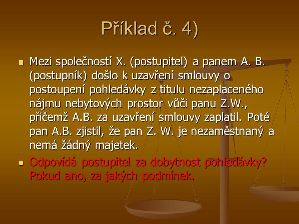 Příklad č. 4) Mezi společností X. (postupitel) a panem A.