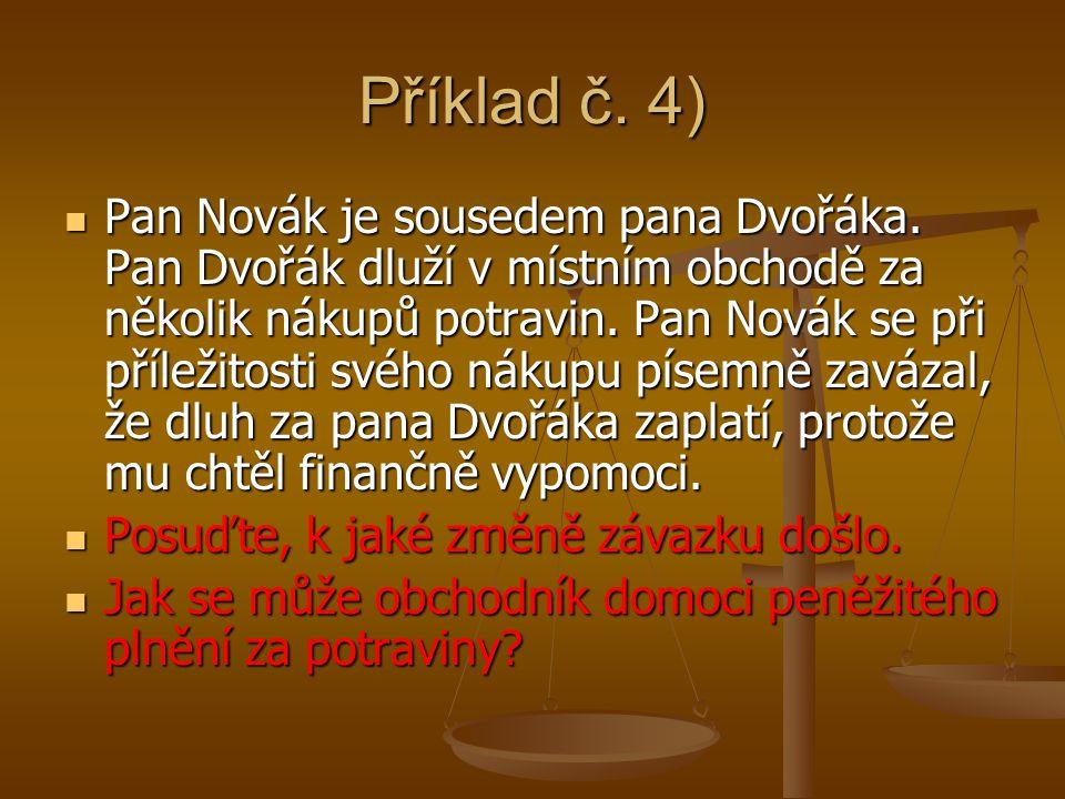 Příklad č. 4) Pan Novák je sousedem pana Dvořáka.