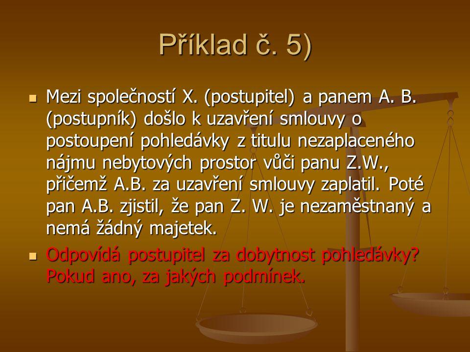 Příklad č. 5) Mezi společností X. (postupitel) a panem A.