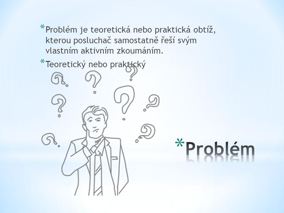 * problémové úlohy by měly vycházet z reálných životních situací nebo na ně navazovat * čím je problém přirozenější, tím větší je možnost aktivizovat posluchače * problémové úlohy musí být přiměřené, aby je posluchači mohli vyřešit * problémová úloha by měla podněcovat posluchače k uvažování, hledání, zkoumání, případně k dalšímu studiu * problémovou úlohu je možně řešit až po získání dostatečného množství faktů a pojmů