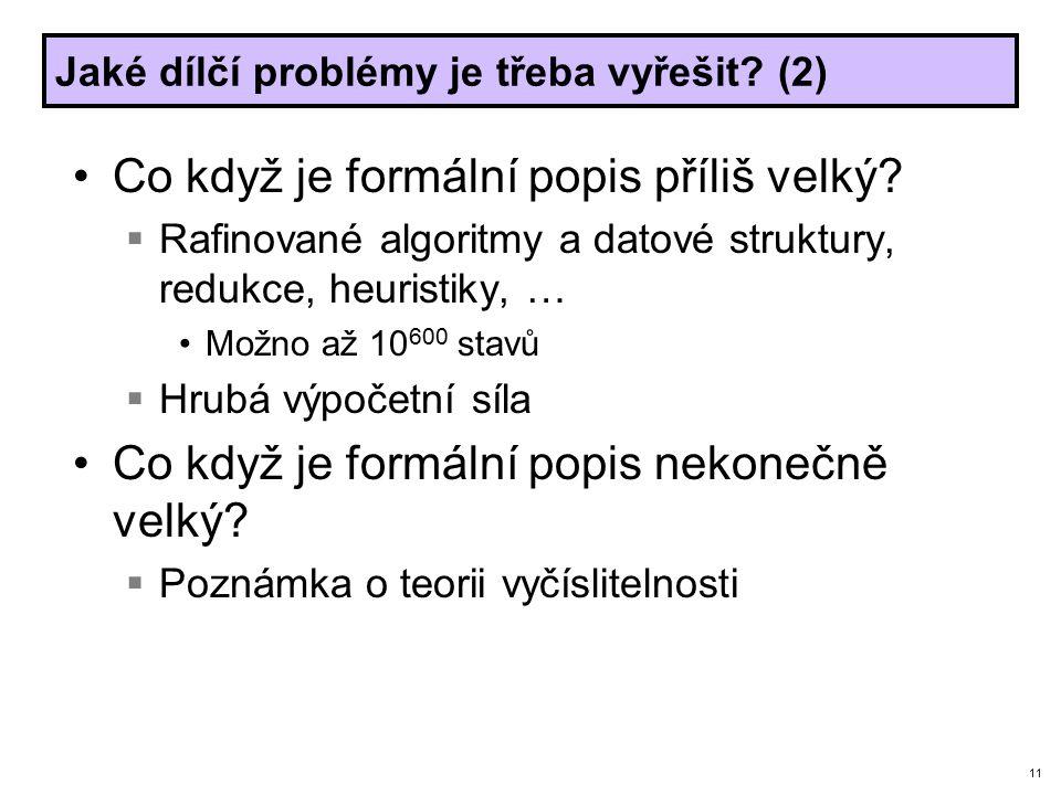 11 Jaké dílčí problémy je třeba vyřešit. (2) Co když je formální popis příliš velký.