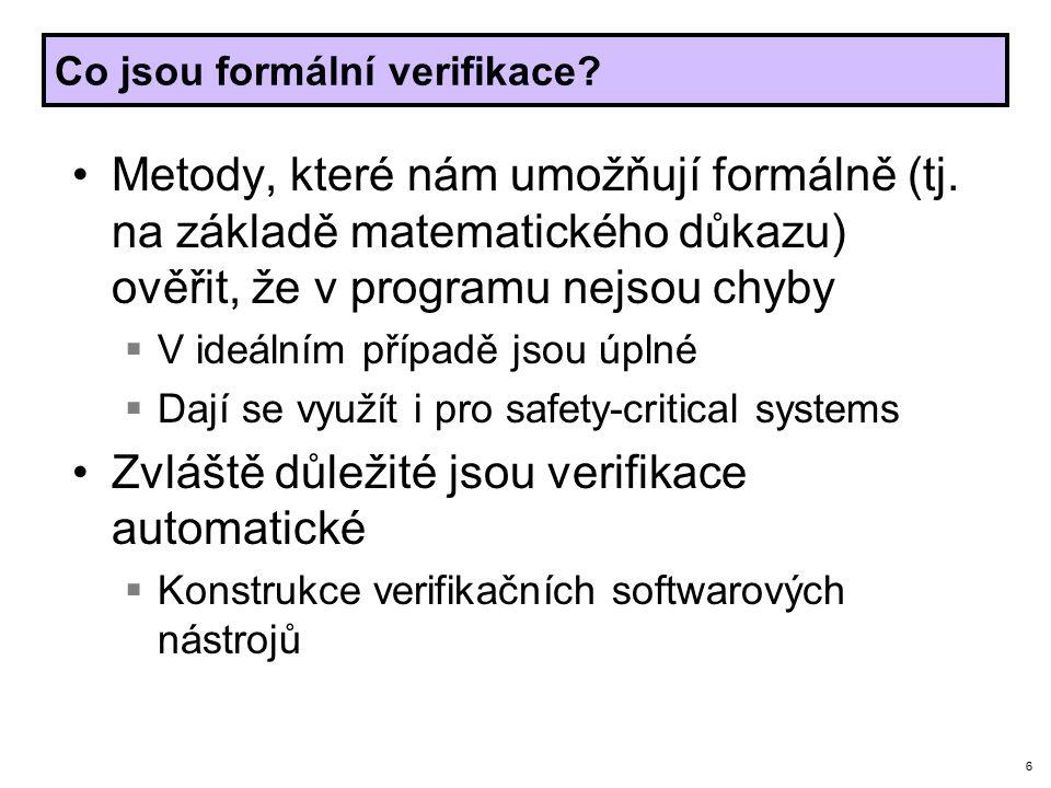 6 Co jsou formální verifikace. Metody, které nám umožňují formálně (tj.