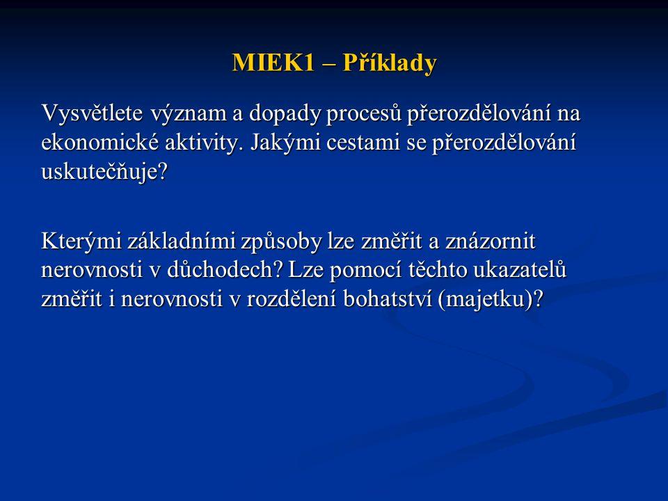 MIEK1 – Příklady Vysvětlete význam a dopady procesů přerozdělování na ekonomické aktivity.