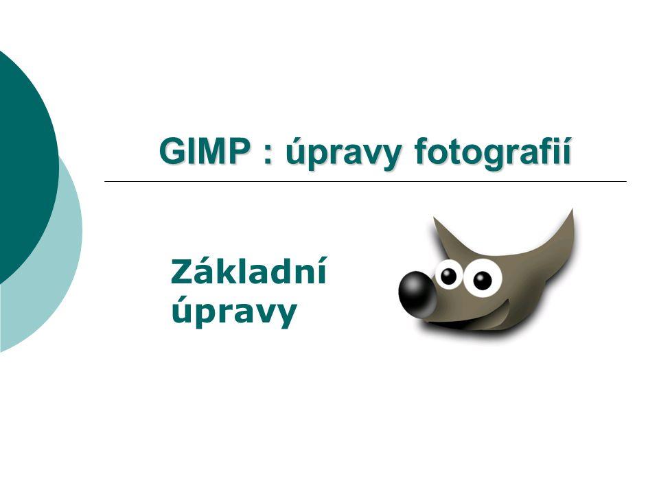 GIMP : úpravy fotografií Základní úpravy