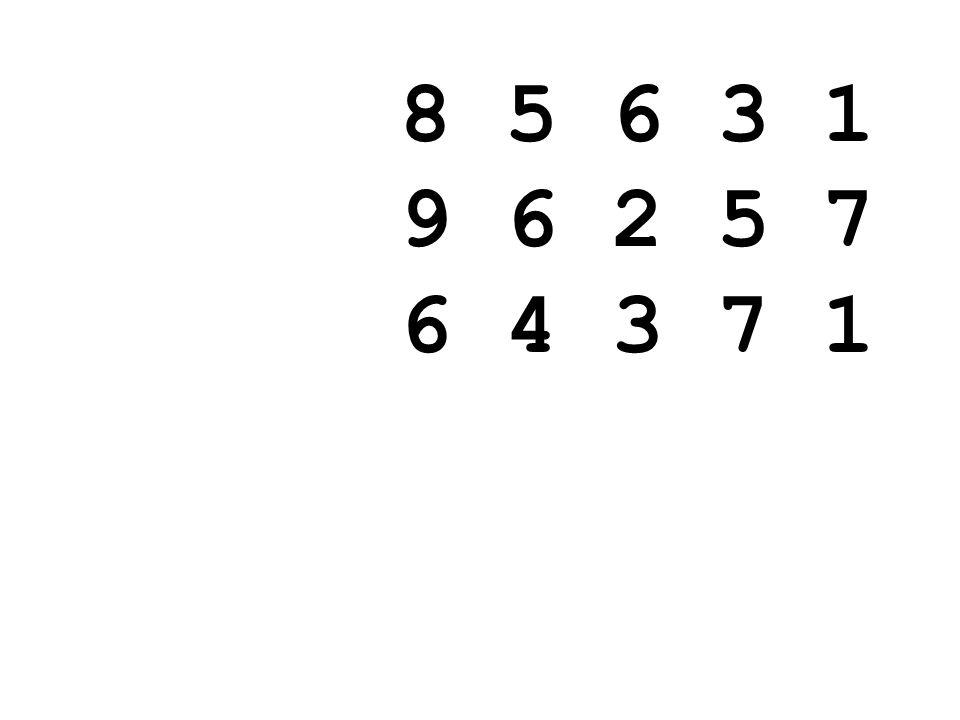 8 5 6 3 1 9 6 2 5 7 6 4 3 7 1