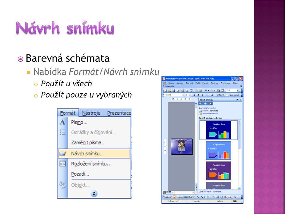  Barevná schémata  Nabídka Formát/Návrh snímku Použít u všech Použít pouze u vybraných