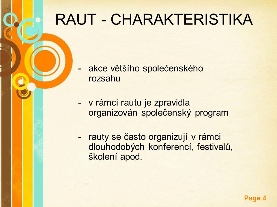 Free Powerpoint Templates Page 4 RAUT - CHARAKTERISTIKA -akce většího společenského rozsahu -v rámci rautu je zpravidla organizován společenský progra