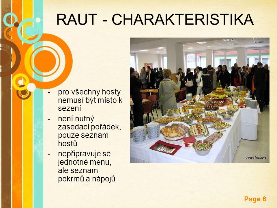 Free Powerpoint Templates Page 6 RAUT - CHARAKTERISTIKA -pro všechny hosty nemusí být místo k sezení -není nutný zasedací pořádek, pouze seznam hostů